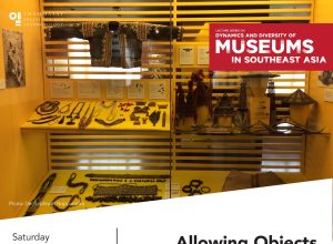 """""""Allowing Objects to Speak to Museum Audiences: Innovations towards Universal Access to the Philippines' National Museum and its Collections from 2010"""""""